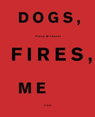 Dogs, Fires,me