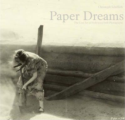 Paper Dreams: Lost Art of Hollywood Still Photography
