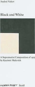 Black and White: Suprematist Composition of 1915 by Malevich