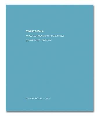 Ed Ruscha: Catalogue Raisonne of the Paintings Vol.3 - 1983-1987