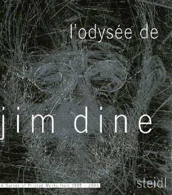 L'odysee de Jim Dine: Survey of Selected Works from 1985-2006