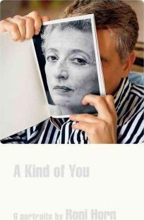 Roni Horn: A Kind of You