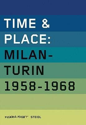 Time and Place: Milano-Torino 1958-1968