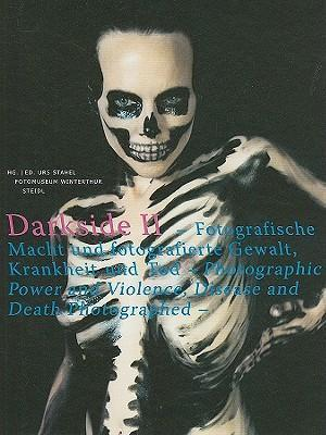 Darkside Vol.2: Photographic Power, Photographed Violence,Disease