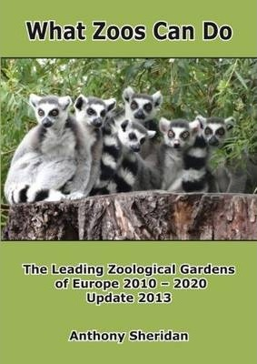 What Zoos Can Do - 2013 Update  The Leading Zoological Gardens of Europe 2010 - 2020