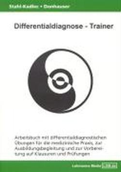 Differentialdiagnose - Trainer / Arbeitsbuch mit differentialdiagnostischen Übungen