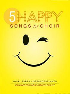 5 Happy Songs for Choir - SAB (Vocal Score)