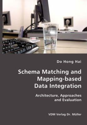 Schema Matching and Mapping-Based Data Integration