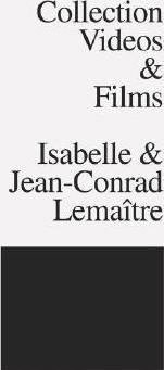 Collection Videos & Films Isabelle & Jean-Conrad Lemaitre
