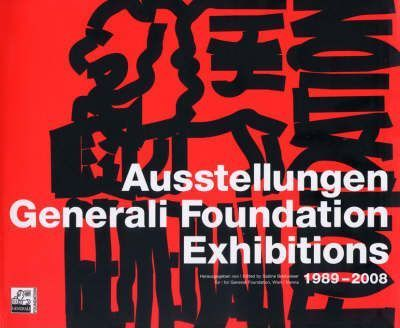Austellungen Generali Foundation Exhibitions 1989-2008