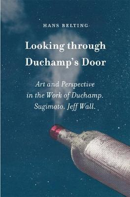 Looking through Duchamp's Door: Art and Perspective in Duchamp