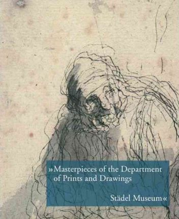 Masterpieces of the Department of Prints and Drawings