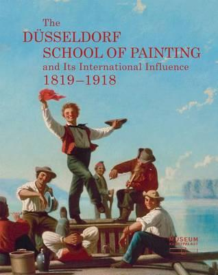 The Dusseldorf School of Painting and Its International Influence, 1819-1918