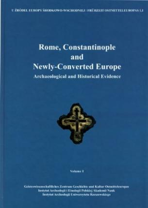 Rome, Constantinople and Newly-Converted Europe. 2 volumes