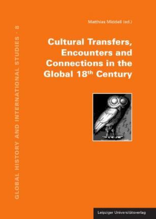 Cultural Transfers, Encounters and Connections in the Global 18th Century