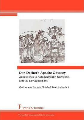 Don Decker's Apache Odyssey. Approaches to Autobiography, Narrative, and the Developing Self
