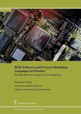 BPM Software and Process Modelling Languages in Practice. Results from an Empirical Investigation