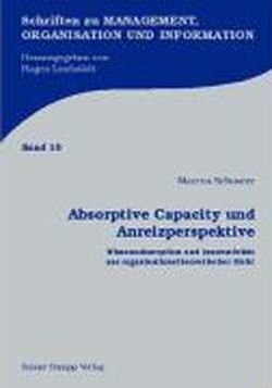 Absorptive Capacity und Anreizperspektive