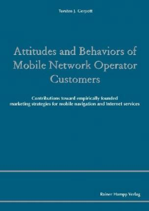 Attitudes and Behaviors of Mobile Network Operator Customers