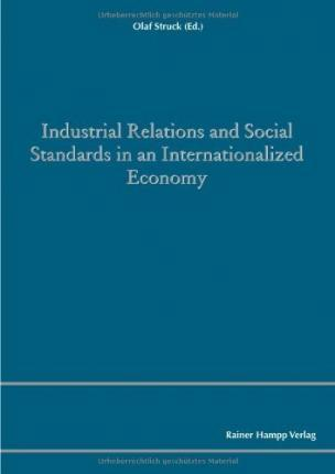 Industrial Relations and Social Standards in an Internationalized Economy