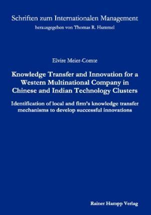 Knowledge Transfer and Innovation for a Western Multinational Company in Chinese and Indian Technology Clusters