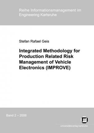 Integrated Methodology for Production Related Risk Management of Vehicle Electronics (IMPROVE)