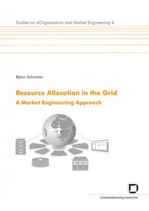 Resource allocation in the Grid. A market engineering approach