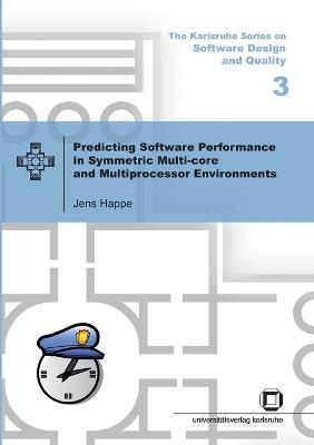 Predicting software performance in symmetric multi-core and multiprocessor Environments