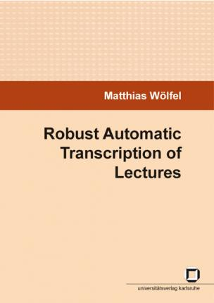 Robust Automatic Transcription of Lectures