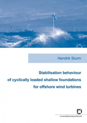 Stabilisation behaviour of cyclically loaded shallow foundations for offshore wind turbines