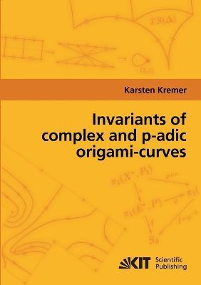 Invariants of complex and p-adic origami-curves