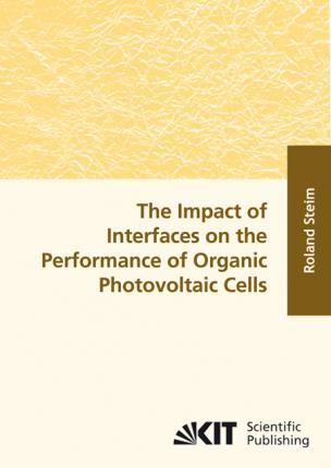 The Impact of Interfaces on the Performance of Organic Photovoltaic Cells