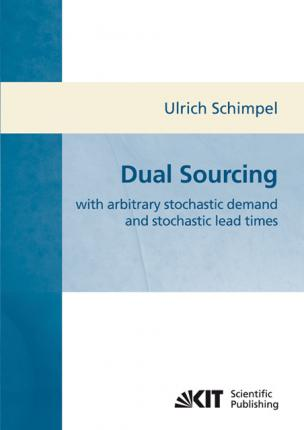 Dual sourcing : with arbitrary stochastic demand and stochastic lead times