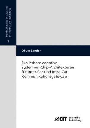 Skalierbare adaptive System-on-Chip-Architekturen für Inter-Car und Intra-Car Kommunikationsgateways