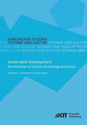Sustainable Development - Relationships to Culture, Knowledge and Ethics