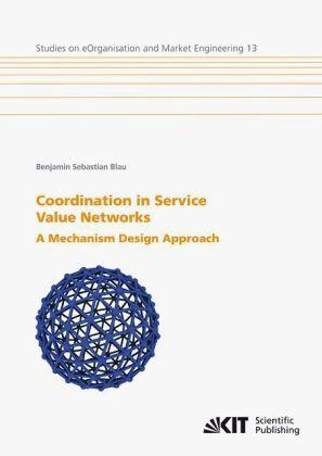 Coordination in Service Value Networks : A Mechanism Design Approach