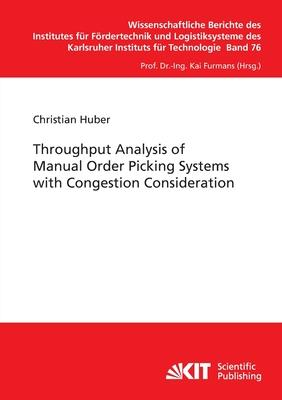 Throughput Analysis of Manual Order Picking Systems with Congestion Consideration