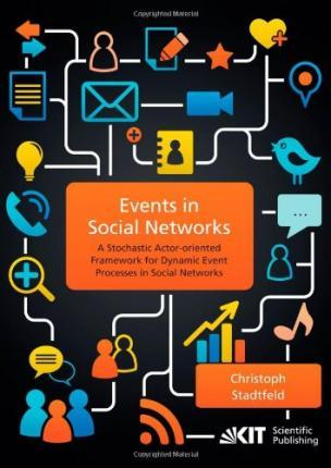 Events in social networks : a stochastic actor-oriented framework for dynamic event processes in social networks