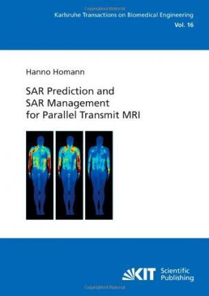SAR Prediction and SAR Management for Parallel Transmit MRI