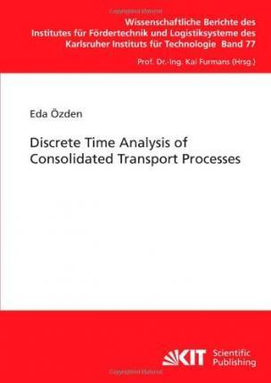 Discrete Time Analysis of Consolidated Transport Processes