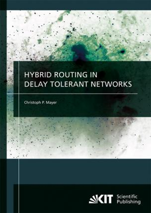 Hybrid routing in delay tolerant networks