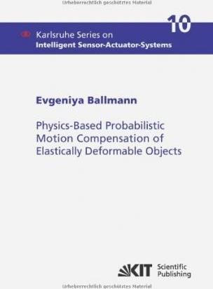 Physics-Based Probabilistic Motion Compensation of Elastically Deformable Objects