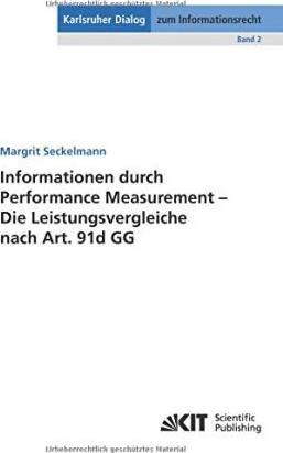 Informationen durch Performance Measurement - Die Leistungsvergleiche nach Art. 91d GG