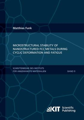 Microstructural stability of nanostructured fcc metals during cyclic deformation and fatigue