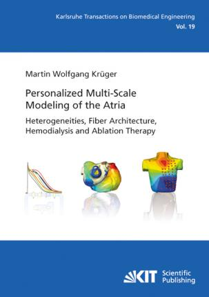 Personalized Multi-Scale Modeling of the Atria: Heterogeneities, Fiber Architecture, Hemodialysis and Ablation Therapy