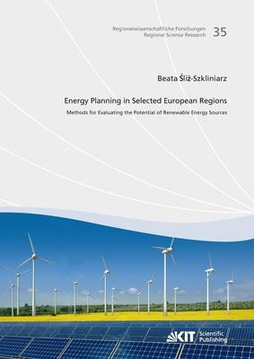 Energy Planning in Selected European Regions - Methods for Evaluating the Potential of Renewable Energy Sources