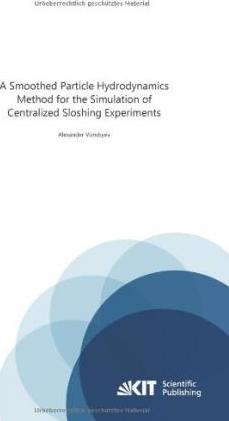 A Smoothed Particle Hydrodynamics Method for the Simulation of Centralized Sloshing Experiments