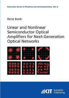 Linear and Nonlinear Semiconductor Optical Amplifiers for Next-Generation Optical Networks