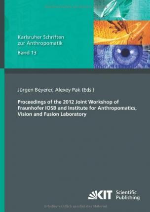 Proceedings of the 2012 Joint Workshop of Fraunhofer IOSB and Institute for Anthropomatics, Vision and Fusion Laboratory