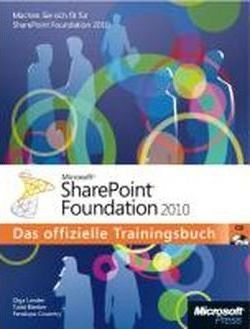 Microsoft SharePoint Foundation 2010 - Das offizielle Trainingsbuch